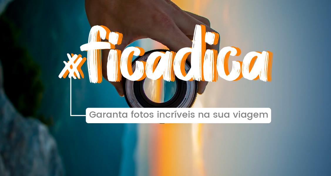 #ficadica – Como tirar fotos incríveis na sua viagem